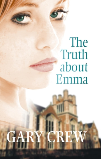 The Truth About Emma ebook by Gary Crew