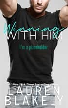 Winning With Him ebook by Lauren Blakely