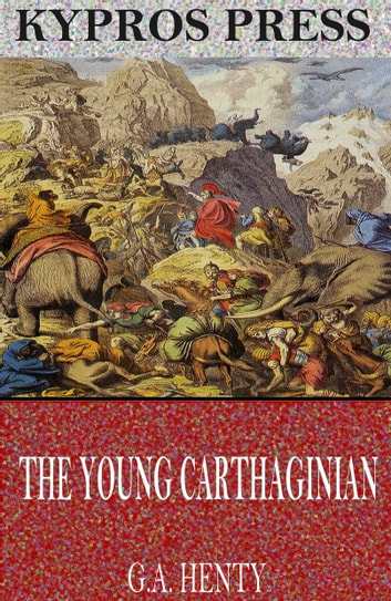 The Young Carthaginian ebook by G.A. Henty