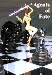 Agents of Fate ebook by Julian M. Miles
