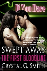 Swept Away: The First Bloodline Book 1 ebook by Crystal G. Smith