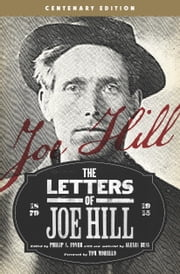 The Letters of Joe Hill - Centenary Edition ebook by Joe  Hill,Philip  S. Foner,Tom Morello,Alexis Buss