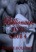 Billionaire Boys' Club 4 ebook by