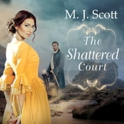 The Shattered Court audiobook by M. J. Scott