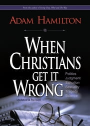 When Christians Get It Wrong (Revised) ebook by Adam Hamilton