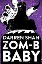 ZOM-B Baby ebook by Darren Shan