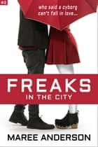 Freaks in the City ebook by Maree Anderson