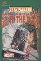 DUNC AND AMOS GO TO THE DOGS (NXT RPT) ebook by Gary Paulsen