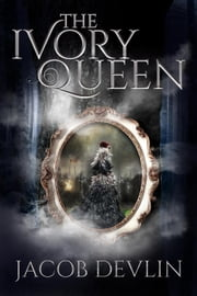 The Ivory Queen - Order of the Bell, #1.5 ebook by Jacob Devlin