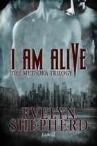 I Am Alive ebook by Evelyn Shepherd