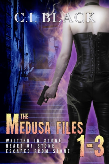 The Medusa Files Collection: Books 1, 2, and 3 ebook by C.I. Black