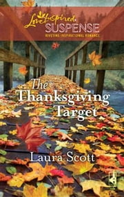 The Thanksgiving Target ebook by Laura Scott