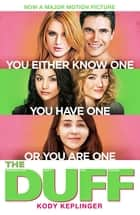 The DUFF - NOW ON NETFLIX ebook by Kody Keplinger