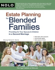 Estate Planning for Blended Families - Providing for Your Spouse & Children in a Second Marriage ebook by Richard Barnes Attorney