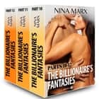 The Billionaire's Fantasies, parts 10-12 ebook by Nina Marx