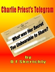 Charlie Priest's Telegram ebook by D F Skertchly