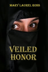Veiled Honor ebook by Mary Laurel Ross