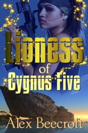 Lioness of Cygnus Five ebook by Alex Beecroft
