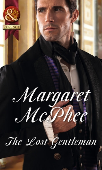 The Lost Gentleman (Mills & Boon Historical) ebook by Margaret McPhee