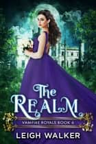 The Realm ebook by Leigh Walker