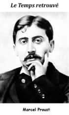 Le Temps retrouvé ebook by Marcel Proust