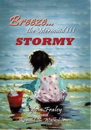 Breeze the Mermaid III - Stormy ebook by Sylvia Fraley and Ronald B. Walkshorse