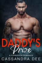 Daddy's Prize - A Forbidden Romance ebook by