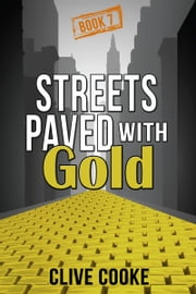Book 7 Streets Paved with Gold ebook by Clive Cooke