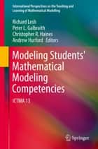 Modeling Students' Mathematical Modeling Competencies ebook by Richard Lesh,Peter L. Galbraith,Andrew Hurford,Chris Haines