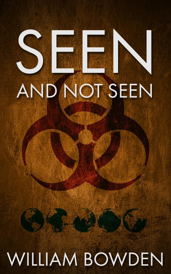 Seen And Not Seen - The Veil, #1 ebook by William Bowden