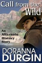 Call From The Wild ebook door Doranna Durgin