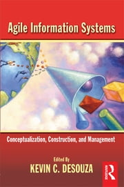 Agile Information Systems ebook by Kevin Desouza