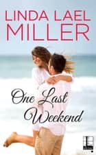 One Last Weekend ebook by Linda Lael Miller