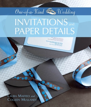Invitations and Paper Details ebook by Laura Maffeo,Colleen Mullaney