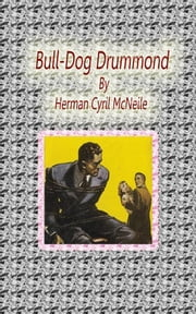 Bull-Dog Drummond ebook by Herman Cyril Mcneile