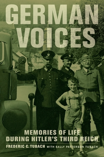 German Voices - Memories of Life during Hitler's Third Reich ebook by Frederic C. Tubach