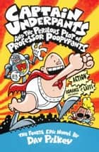 Captain Underpants and the Perilous Plot of Professor Poopypants ebook by Dav Pilkey