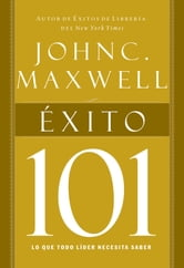 Éxito 101 ebook by John C. Maxwell