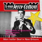 Jerry Cotton, Folge 12: Mein heißer Deal in New Orleans audiobook by Jerry Cotton