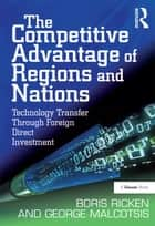 The Competitive Advantage of Regions and Nations ebook by Boris Ricken,George Malcotsis