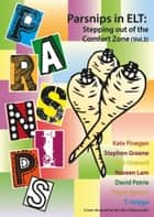 Parsnips in ELT: Stepping Out of the Comfort Zone (Vol. 3) ebook by Tyson Seburn,Kate Finegan,Stephen Greene,Rob Howard,Noreen Lam,David Petrie,T. Veigga