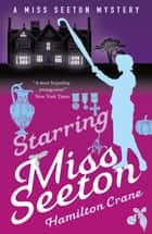 Starring Miss Seeton ebook by Hamilton Crane, Heron Carvic