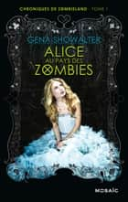 Alice au pays des zombies ebook by Gena Showalter