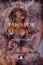 Paris 1928 - Nexus II ebook by Henry Miller, Tom Thompson, Henry Miller