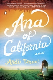 Ana of California - A Novel ebook by Andi Teran
