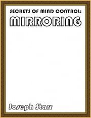 Secrets of Mind Control: Mirroring ebook by Joseph Starr