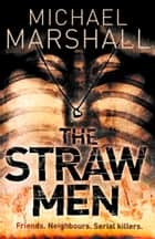 The Straw Men (The Straw Men Trilogy, Book 1) ekitaplar by Michael Marshall