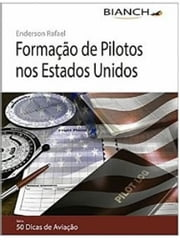 Livro Formação de Pilotos nos Estados Unidos - 50 Dicas de Aviação Livro Formação de Pilotos nos Estados Unidos - 50 Dicas de Aviação ebook by Kobo.Web.Store.Products.Fields.ContributorFieldViewModel