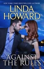 Against The Rules (Mills & Boon M&B) ebook by Linda Howard