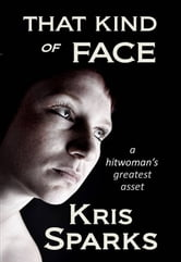 That Kind of Face ebook by Kris Sparks